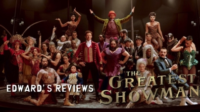 Edward's Reviews: The Greatest Showman is a Great Show!