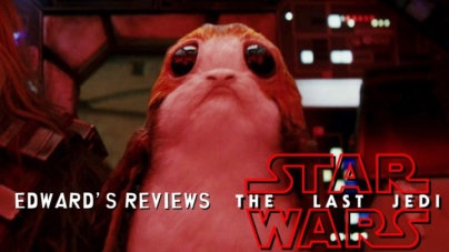 Edward's Reviews: The Force is Still Strong with Star Wars: The Last Jedi!