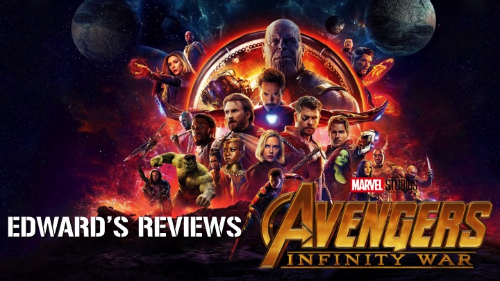 Edward's Reviews: Avengers: Infinity War is the Super Extravaganza of the Year!