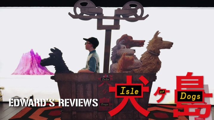 """Edward's Reviews: Isle of Dogs will make you say """"I Love Dogs"""""""