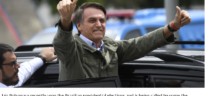 """Let's Go Straight to Dictatorship"":  The Story of Brazilian Presidential Elect Jair Bolsonaro"